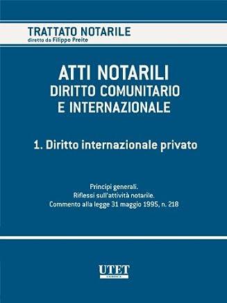ATTI NOTARILI NEL DIRITTO COMUNITARIO E INTERNAZIONALE - Volume 1
