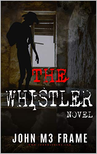 The Whistler: - Novel  - by John M3 frame