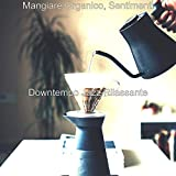 Atmosfera, Bere Espresso Attento