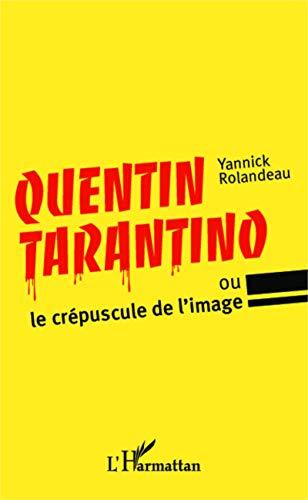 Quentin Tarantino, ou le crépuscule de l'image