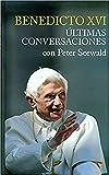 Benedicto XVI últimas conversaciones: 1 (Testimonios)