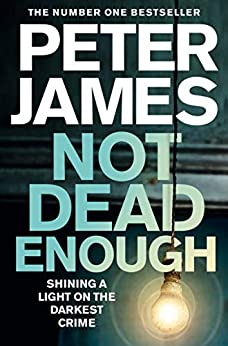 Not Dead Enough (Roy Grace series Book 3) by [Peter James]