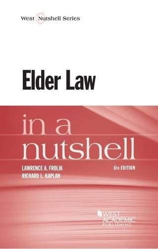 Compare Textbook Prices for Elder Law in a Nutshell Nutshells 6 Edition ISBN 9781628100099 by Frolik, Lawrence A.,Kaplan, Richard L.