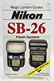 Nikon SB-25/26 Flash System (Magic Lantern Guides)
