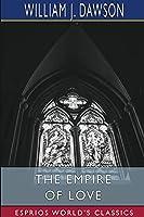 The Empire of Love (Esprios Classics)