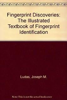 Fingerprint Discoveries: The Illustrated Textbook of Fingerprint Identification by Joseph M. Ludas (1996-03-02)