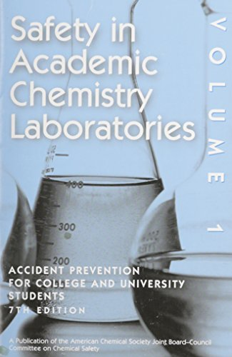 Safety in Academic Chemistry Laboratories - Volume 1: Accident Prevention for College and University Students