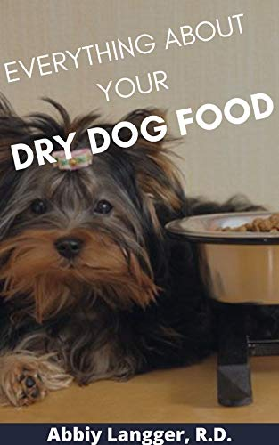 EVERYTHING ABOUT YOUR DRY DOG FOOD (English Edition) ⭐