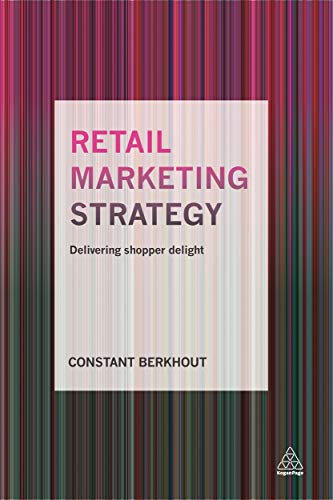Retail Marketing Strategy: Delivering Shopper Delight