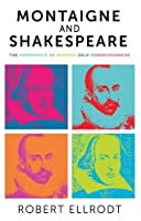 Montaigne and Shakespeare: The Emergence of Modern Self-consciousness