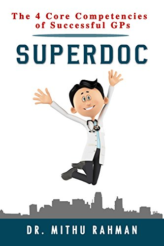 Superdoc: The 4 Core Competencies of Successful GPs (English Edition)
