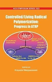 Controlled/Living Radical Polymerization: Progress in ATRP (ACS Symposium Series) by Krzysztof Matyjaszewski (2009-09-21)