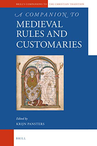 Compare Textbook Prices for A Companion to Medieval Rules and Customaries Brill's Companions to the Christian Tradition  ISBN 9789004324442 by Krijn Pansters