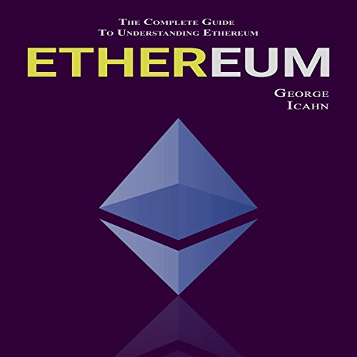 Ethereum: The Complete Guide to Understanding Ethereum Titelbild