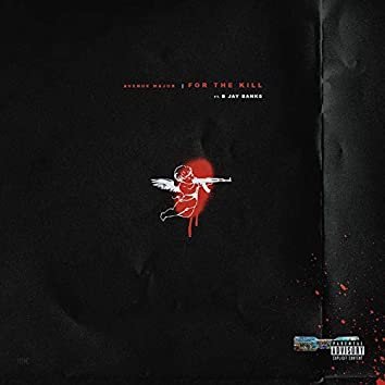 For the Kill (feat. B-Jay Banks)