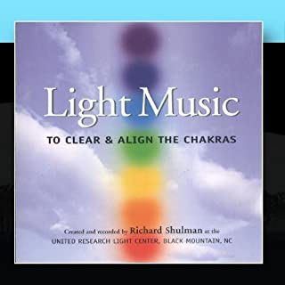 Light Music-To Clear And Align The Chakras