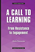 A Call to Learning: From Resistance to Engagement (Wisdom of Practice)