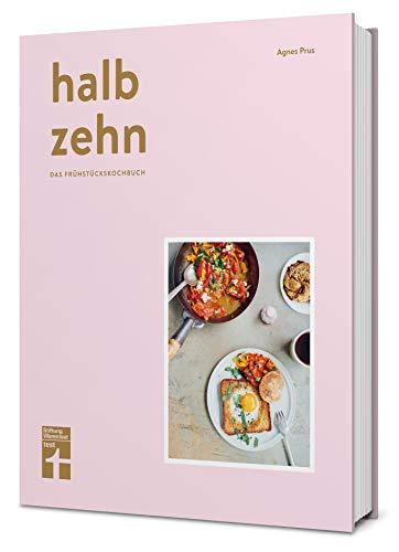 Halb Zehn - Das Frühstückskochbuch mit 100 Rezepten – Bunte und kulinarische Frühstücksvielfalt aus aller Welt von Stiftung Warentest