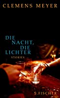 Die Nacht, die Lichter: Stories