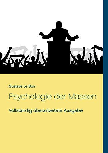 Psychologie der Massen: Vollständig überarbeitete Ausgabe