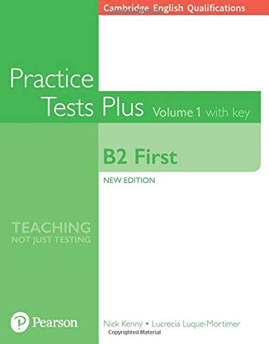 Cambridge English Qualifications: B2 First Volume 1 Practice Tests Plus with key [Lingua inglese]