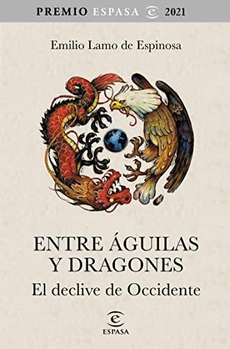 Entre águilas y dragones de Emilio Lamo de Espinosa