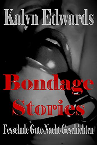 Bondage Stories - Fesselnde-Gute-Nacht-Geschichten