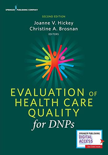 Compare Textbook Prices for Evaluation of Health Care Quality for DNPs 2 Edition ISBN 9780826131577 by Hickey PhD  RN  FAAN  FCCM, Joanne V.,Brosnan DrPH  RN, Christine A.