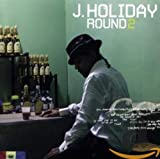 Songtexte von J. Holiday - Round 2