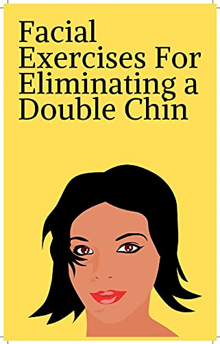 Facial exercises to eliminate double chin (English Edition)