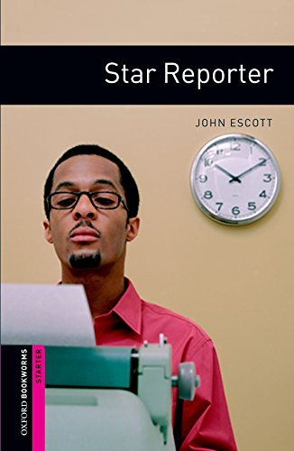 Star Reporter (Oxford Bookworms Starter)の詳細を見る