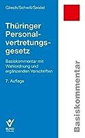 Thueringer Personalvertretungsgesetz: Basiskommentar mit Wahlordnung und ergaenzenden Vorschriften