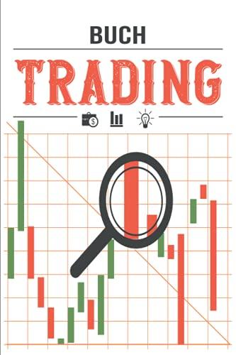 Trading Buch: Handelslogbuch - Journal zum Notieren, Planen und Analysieren Ihrer Forex, Krypto, Aktien oder Futures Strategien - Für Amateure oder Profis