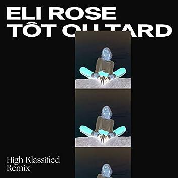 Tôt ou tard (High Klassified Remix)