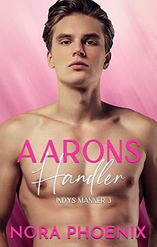 Aarons Handler (Indys Männer 3)