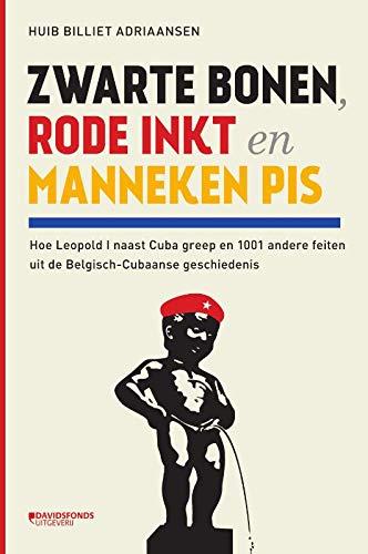 Zwarte bonen, rode inkt en Manneken Pis: hoe Leopold I naast Cuba greep en 1001 andere feiten uit de Belgisch-Cubaanse geschiedenis