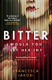 Bitter: A novel to detonate the heart, gripping, moving and unforgettable (English Edition)
