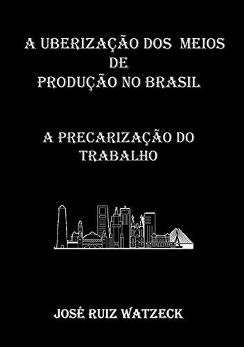 A Uberização Dos Meios De Produção No Brasil