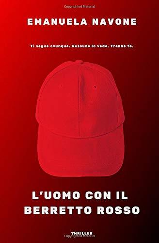 L'uomo con il berretto rosso: (Romanzo thriller psicologico)
