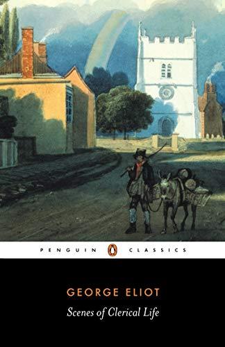 Scenes of Clerical Life (Penguin Classics)の詳細を見る