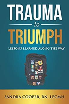 Trauma to Triumph: Lessons Learned Along The Way by [Sandra Cooper]