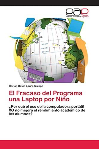 El Fracaso del Programa una Laptop por Niño: ¿Por qué el uso de la computadora portátil XO no mejora el rendimiento académico de los alumnos?
