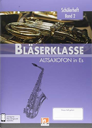 Leitfaden Bläserklasse. Schülerheft Band 2 - Altsaxofon: in Es. Klasse 6