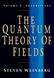 The Quantum Theory Of Fields - Foundations - Vol 1