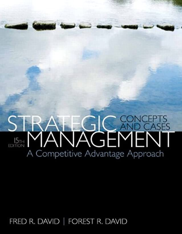 Strategic Management: A Competitive Advantage Approach, Concepts & Cases Plus 2014 MyManagementLab with Pearson eText -- Access Card Package (15th Edition)