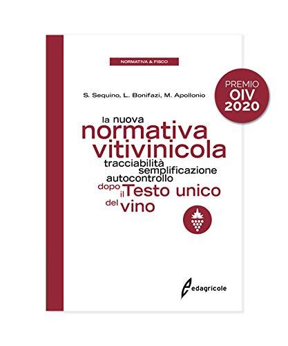 La nuova normativa vitivinicola. Tracciabilità, semplificazione, autocontrollo dopo il Testo unico del vino (Azienda Agroalimentare)