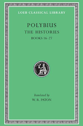 Polybius: The Histories, V, Books 16-27 (Loeb Classical Library, No. 160)