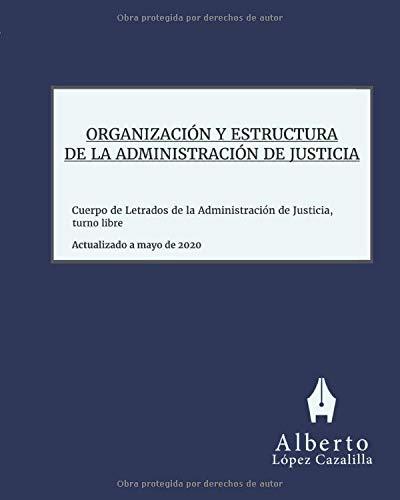Organización y Estructura de la Administración de Justicia: Acceso al Cuerpo de Letrados de la Administración de Justicia, turno libre