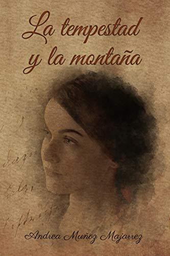 La tempestad y la montaña de Andrea Muñoz Majarrez