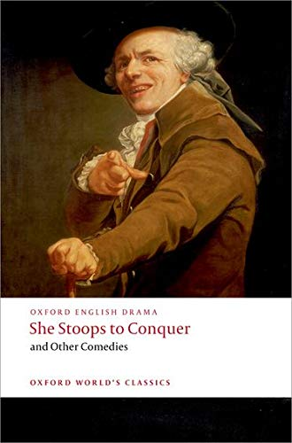 Goldsmith, O: She Stoops to Conquer and Other Comedies (Oxford World's Classics)